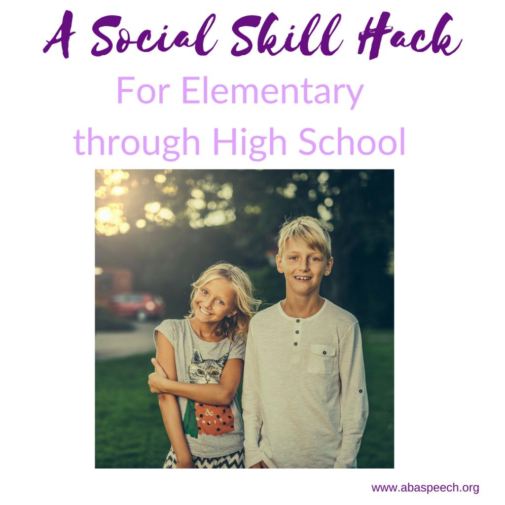 A social skills hack for elementary to high school aged students. This blog and video discusses an easy and free strategy to work on social language skills.