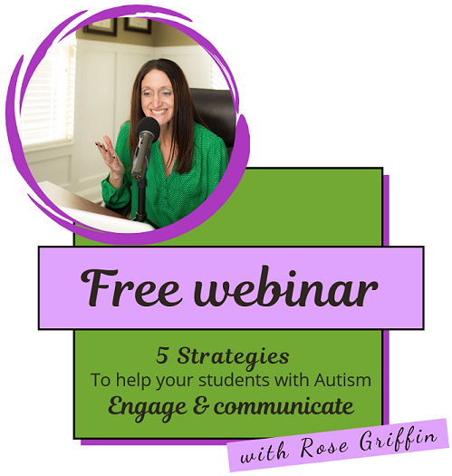 Rose Griffin - 5 Strategies To Help Your Students With Autism Engage & Communicate