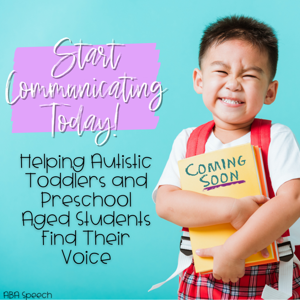 Start Communicating Today Helping Autistic Toddlers and Preschool Aged Students Find Their Voice
